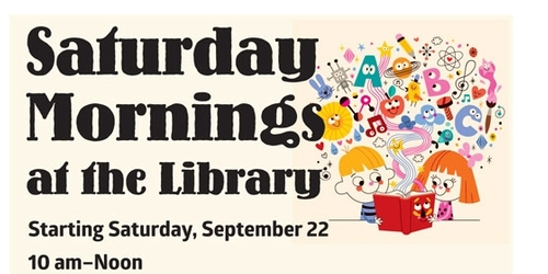 Saturday Mornings at the Library -- Coming in September